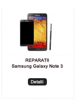 Reparatii Note 3