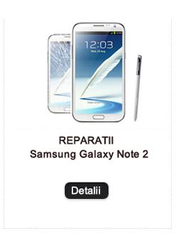 Reparatii Note 2
