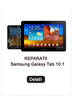 Reparatii Galaxy Tab 10.1