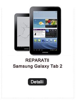 Reparatii Galaxy Tab 2